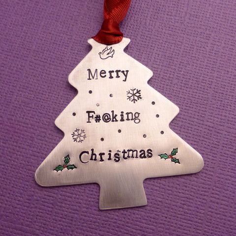 Merry F#@cking Christmas - A Hand Stamped Aluminum Ornament