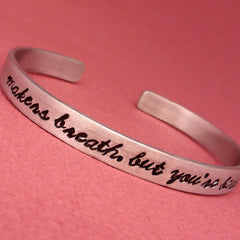 Dragon Age Inspired - Maker's breath, but you're beautiful - A Hand Stamped Bracelet in Aluminum or Sterling Silver