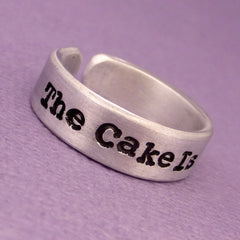 Portal Inspired - The Cake Is A Lie - A Hand Stamped Aluminum Ring