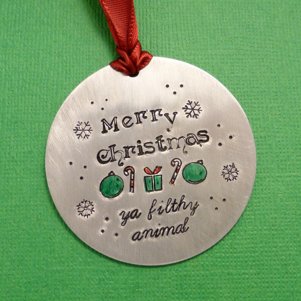 Home Alone Inspired - Merry Christmas ya filthy animal - A Hand Stamped Ornament