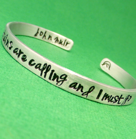 John Muir Inspired - The Mountains Are Calling And I Must Go - A Double-Sided Hand Stamped Bracelet