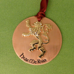 Game of Thrones Inspired - Hear Me Roar - A Hand Stamped Ornament