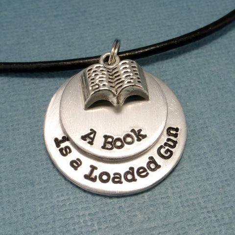 Ray Bradbury Inspired - A Book Is A Loaded Gun - A Hand Stamped Necklace