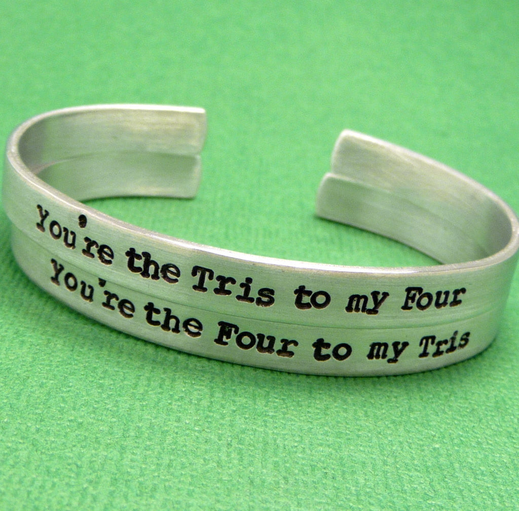 Divergent Inspired - You're the Tris to my Four and Four to my Tris - A Pair of Hand Stamped Bracelet in Aluminum or Sterling Silver