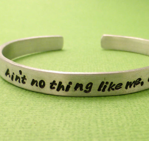 Guardians of the Galaxy Inspired - Ain't no thing like me, except me - A Hand Stamped Bracelet in Aluminum or Sterling Silver