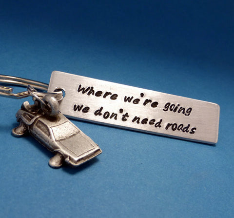 Back to the Future Inspired - Where we're going we don't need roads - A Hand Stamped Aluminum Keychain w/ Delorean Charm