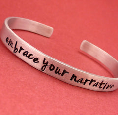 Embrace Your Narrative - A Hand Stamped Bracelet in Aluminum or Sterling Silver