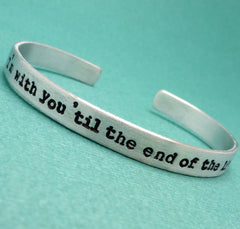Captain America Inspired - I'm with you 'til the end the line - A Hand Stamped Bracelet in Aluminum or Sterling Silver
