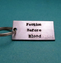 Divergent Inspired - Faction Before Blood - A Double Sided Hand Stamped Aluminum Keychain