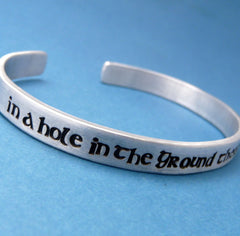 Tolkien Inspired - In A Hole In The Ground There Lived A Hobbit - A Hand Stamped Bracelet in Aluminum or Sterling Silver
