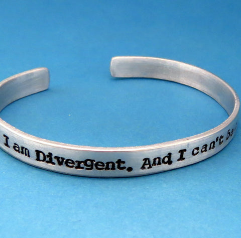 Divergent Inspired - I am Divergent. And I can't be controlled - A Hand Stamped Bracelet in Aluminum or Sterling Silver