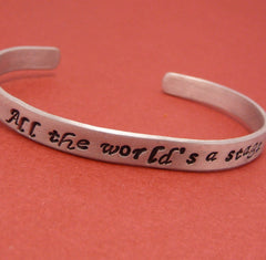 Shakespeare - All The World's A Stage - Hand Stamped Bracelet in Aluminum or Sterling Silver