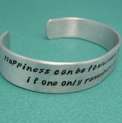 Harry Potter Inspired - Happiness Can Be Found In The Darkest of Times... - A Hand Stamped Aluminum Bracelet