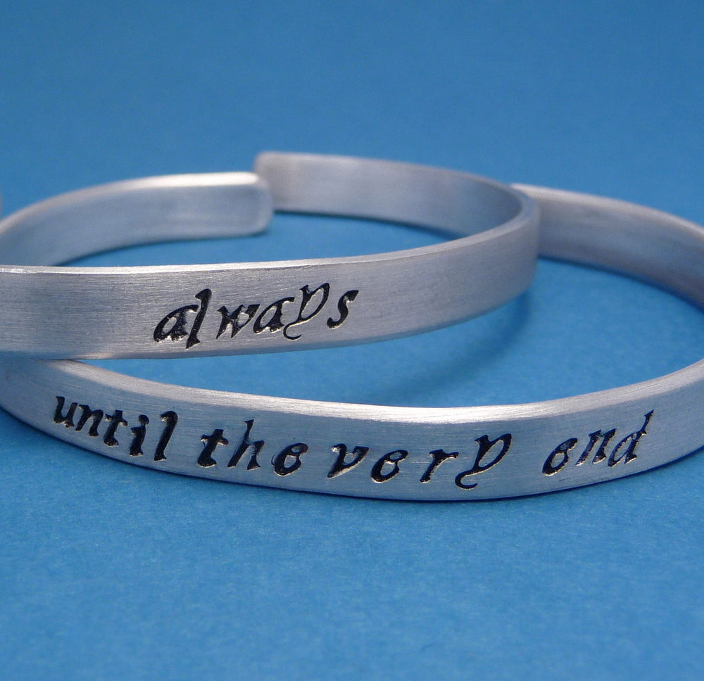 Harry Potter Inspired - Always & Until The Very End - A Pair of Hand Stamped Bracelets in Aluminum or Sterling Silver