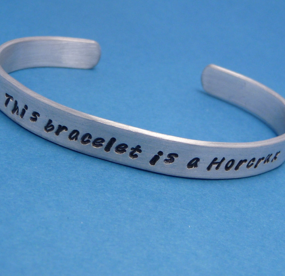 Harry Potter Inspired - This Bracelet Is A Horcrux - A Hand Stamped Bracelet in Aluminum or Sterling Silver