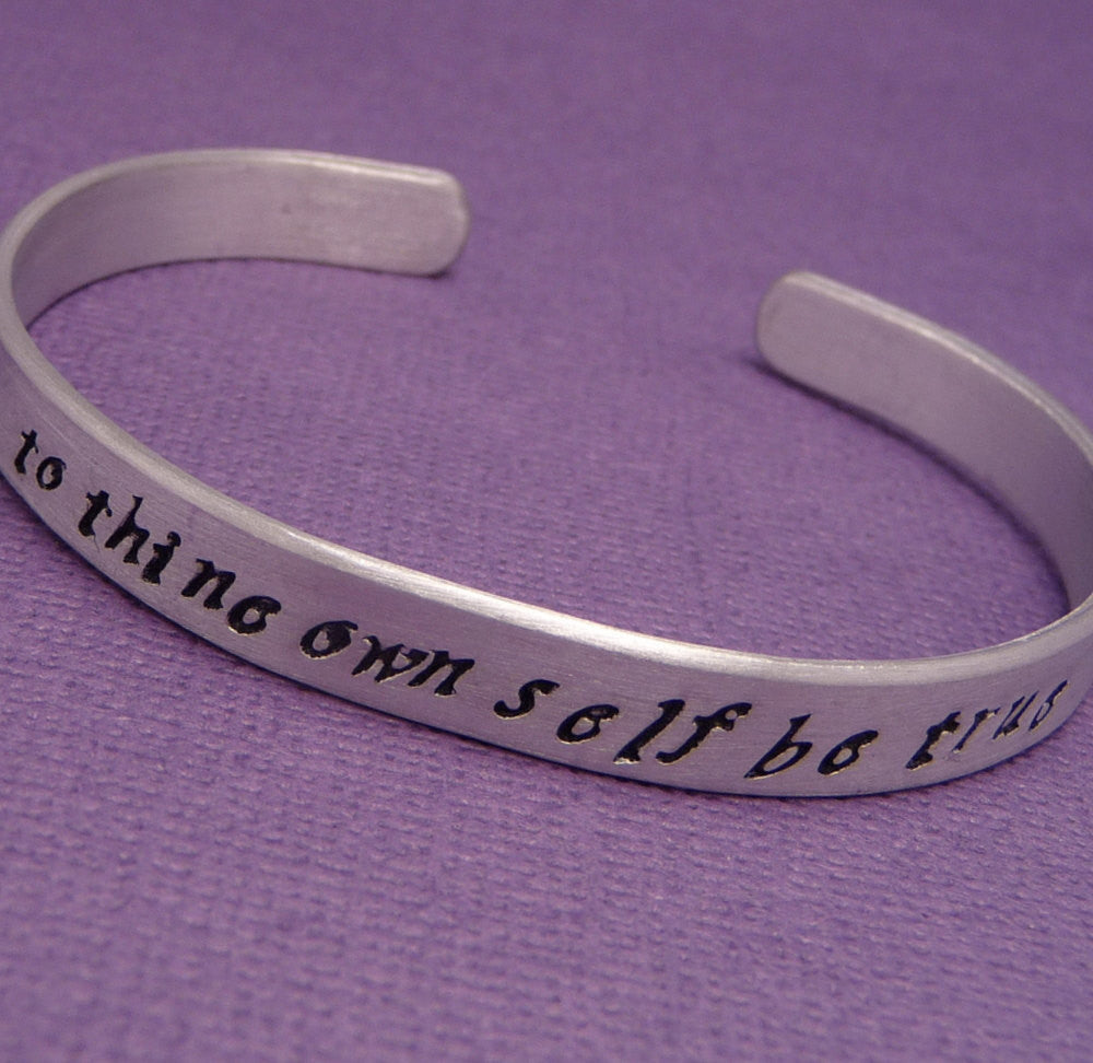 Shakespeare - To Thine Own Self Hand Stamped Bracelet in Aluminum or Sterling Silver