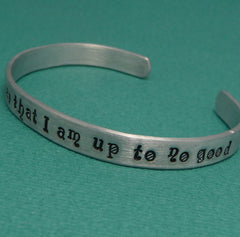 Harry Potter Inspired - I Solemnly Swear That I Am Up To No Good - A Hand Stamped Cuff Bracelet in Aluminum or Sterling Silver