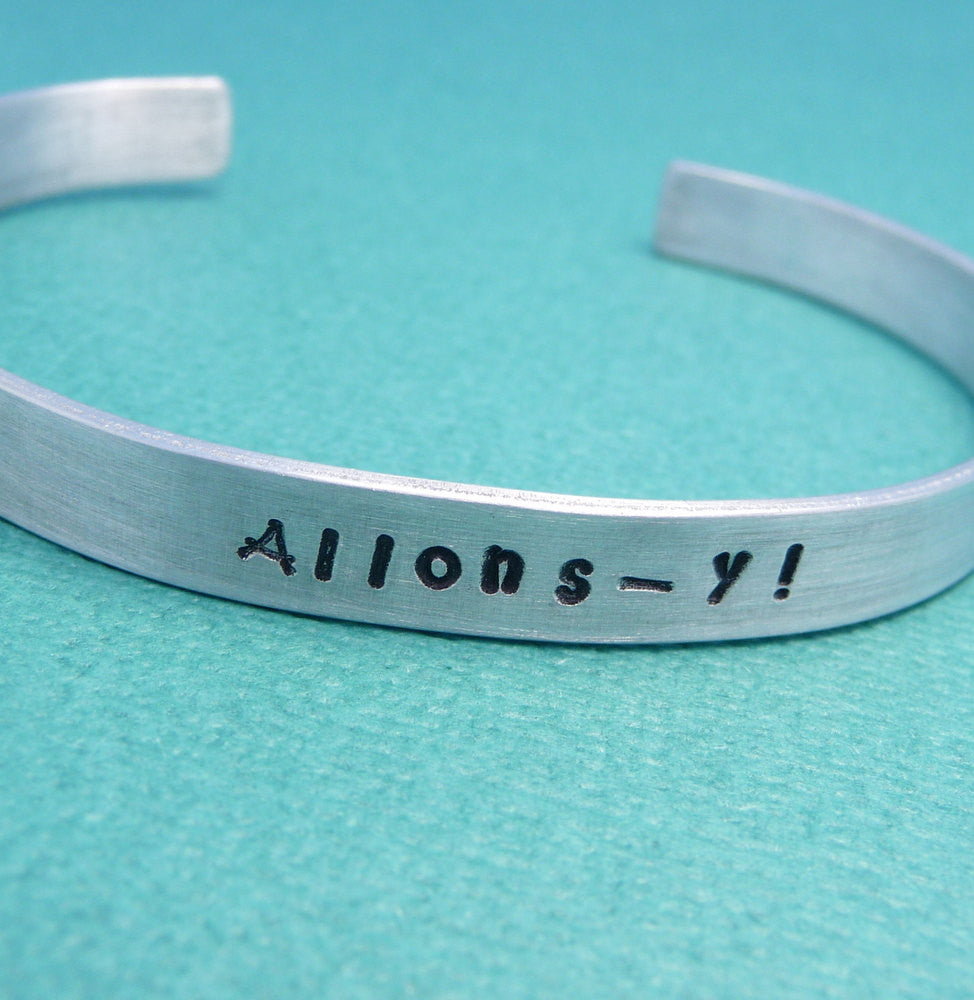 Doctor Who Inspired - Allons-y - A Hand Stamped Bracelet in Aluminum or Sterling Silver