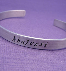 Game of Thrones Inspired - Khaleesi - A Hand Stamped Bracelet in Aluminum or Sterling Silver