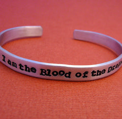 Game of Thrones Inspired - I Am The Blood Of The Dragon - A Hand Stamped Bracelet in Aluminum or Sterling Silver