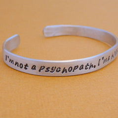 Sherlock Inspired - I'm Not a Psychopath, I'm a High-Functioning Sociopath - A Hand Stamped Bracelet in Aluminum or Sterling Silver