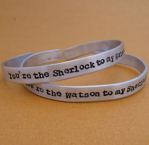 Sherlock Holmes Inspired - Watson To My Sherlock and Sherlock to my Watson- A Pair of Hand Stamped Bracelets in Aluminum or Sterling Silver