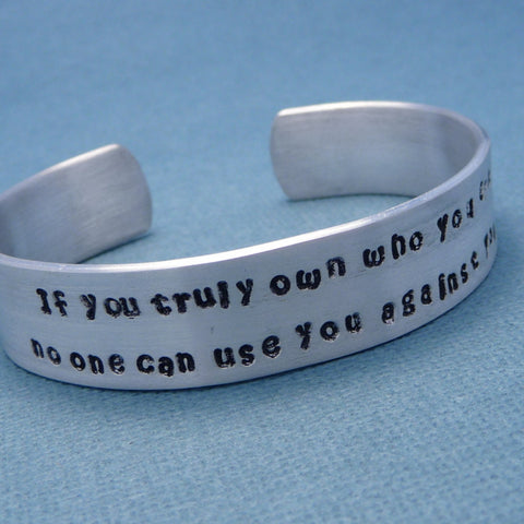 Charity Series - If You Truly Own Who You Are... A Hand Stamped Aluminum Bracelet