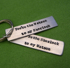 Sherlock Holmes Inspired - Watson To My Sherlock and Sherlock to my Watson - A Pair of  Hand Stamped Keychains in Aluminum or Copper