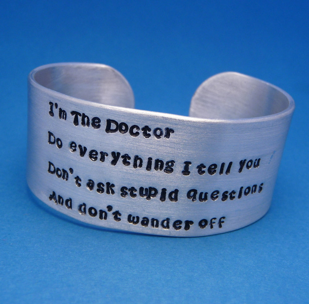 "Doctor Who Inspired - I'm The Doctor - A Hand Stamped 1"" Aluminum Cuff Bracelet"