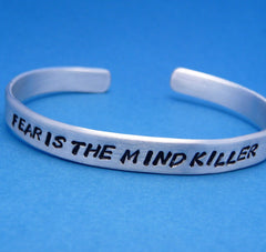 Dune Inspired - Fear Is The Mind Killer - A Hand Stamped Bracelet in Aluminum or Sterling Silver