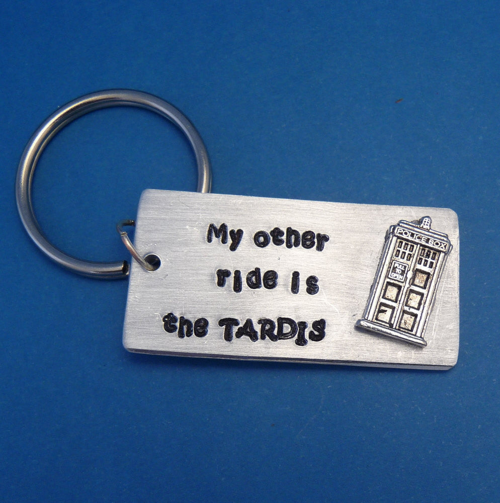 LTD Quantity - Doctor Who Inspired - My Other Ride Is The TARDIS - A Hand Stamped Aluminum Keychain