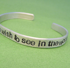 Be The Change You Wish To See In The World - Bracelet in Aluminum or Sterling Silver