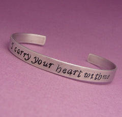 I Carry Your Heart With Me (I Carry It In My Heart) - A Double Sided Hand Stamped Aluminum Bracelet