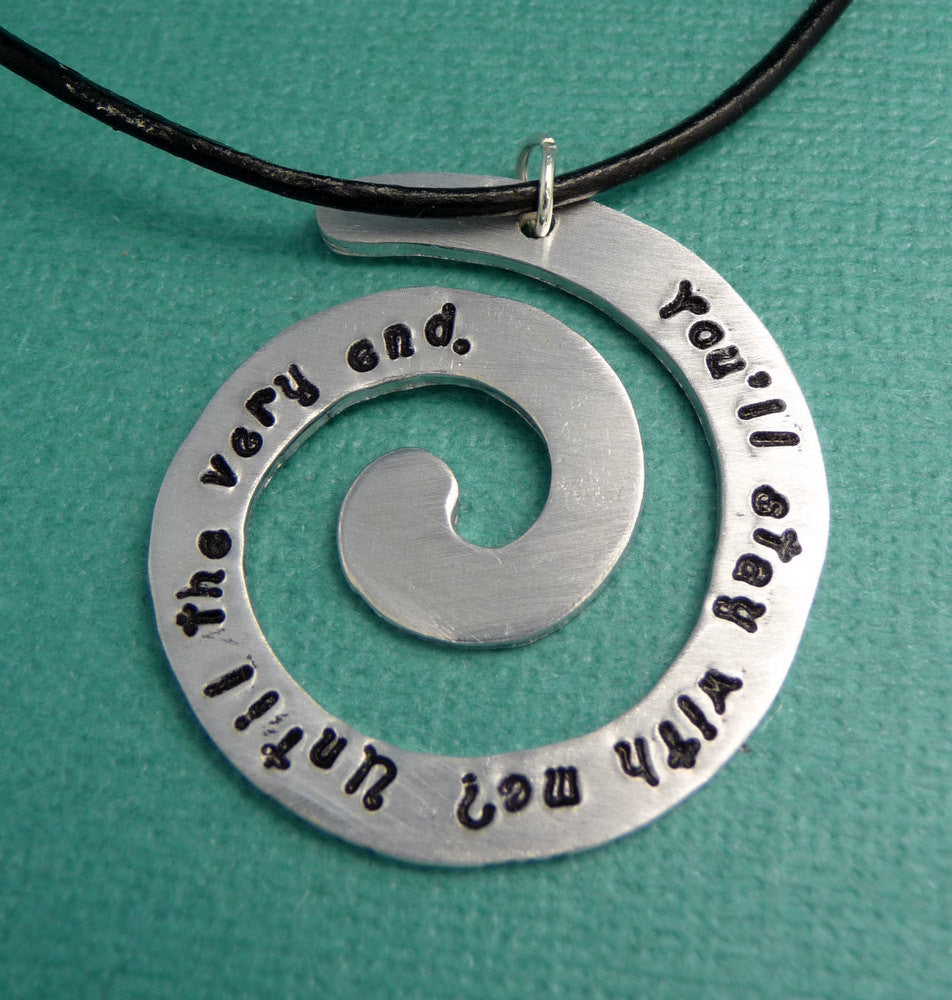 Harry Potter Inspired - You'll Stay With Me. Until The Very End - A Hand Stamped Aluminum Spiral Necklace