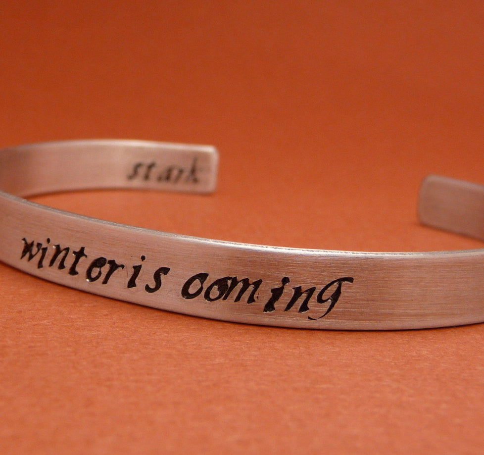 Game of Thrones Inspired - Winter Is Coming. Stark - A Double Sided Hand Stamped Aluminum Bracelet
