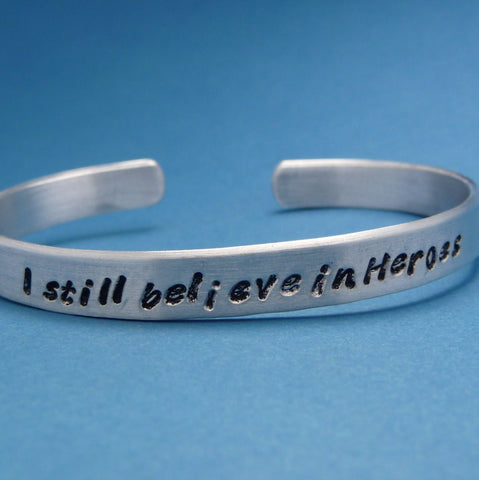 The Avengers Inspired - I Still Believe In Heroes - A Hand Stamped Bracelet in Aluminum or Sterling Silver