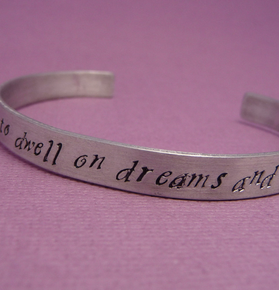 "Harry Potter Inspired - It Does Not Do To Dwell On Dreams - A 1/4"" Hand Stamped Bracelet in Aluminum or Sterling Silver"