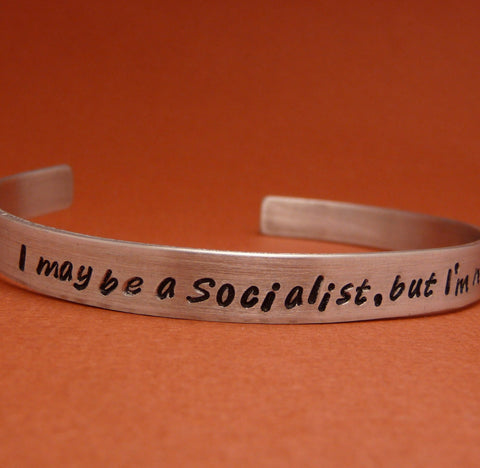 Downton Abbey Inspired - I May Be A Socialist, But I'm Not A Lunatic - A Hand Stamped Bracelet in Aluminum or Sterling Silver