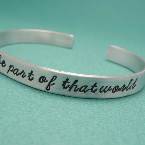 Little Mermaid Inspired - Wish I Could Be Part Of That World - A Hand Stamped Bracelet in Aluminum or Sterling Silver