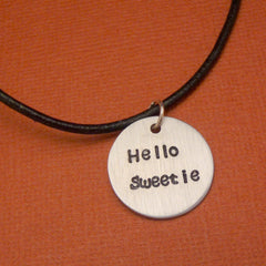 Doctor Who Inspired -  Hello Sweetie - A Hand Stamped Aluminum Disc Necklace