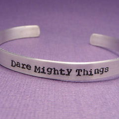 Dare Mighty Things - A Hand Stamped Bracelet in Aluminum or Sterling Silver