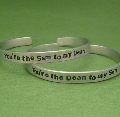 Supernatural Inspired - You're The Sam to my Dean & The Dean to my Sam - A Pair of Hand Stamped Bracelets in Aluminum or Sterling Silver
