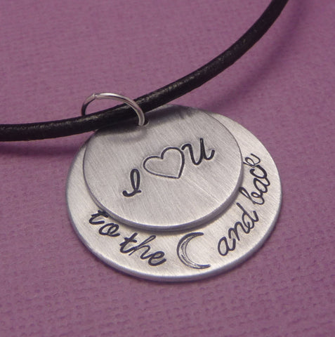 I Love You To The Moon And Back - A Hand Stamped Aluminum Necklace