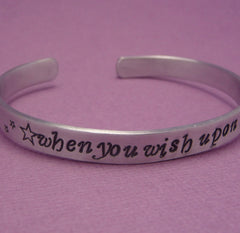 Disney Inspired - When You Wish Upon A Star - A Hand Stamped Bracelet in Aluminum or Sterling Silver