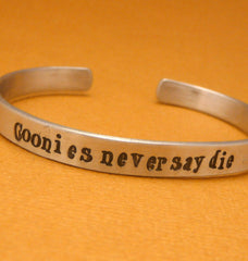 Goonies Inspired - Goonies Never Say Die - A Hand Stamped Cuff Bracelet in Aluminum or Sterling Silver