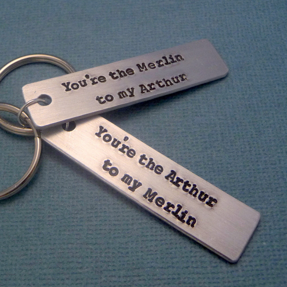 Merlin Inspired - Arthur to my Merlin & Merlin to my Arthur A Pair of Hand Stamped Keychains in Aluminum or Copper