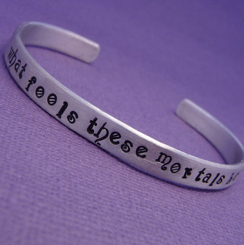 Shakespeare - What Fools These Mortals Be - A Hand Stamped Bracelet in Aluminum or Sterling Silver