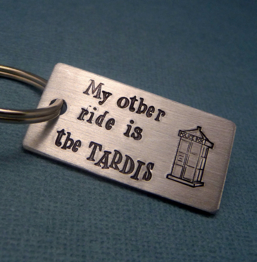 Doctor Who Inspired - My Other Ride Is The TARDIS - A Hand Stamped Aluminum Keychain