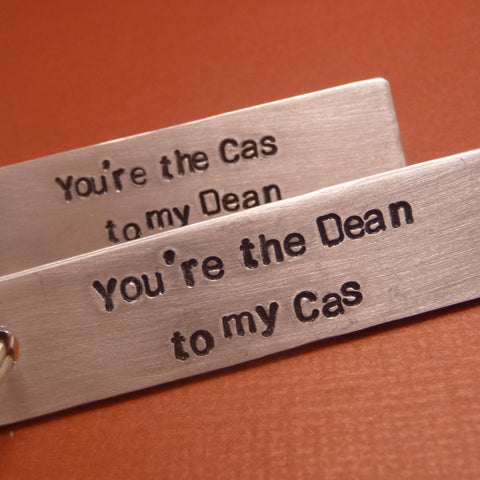 Supernatural Inspired - Choose ONE - Cas to my Dean or The Dean to my Cas - A Hand Stamped Keychains in Aluminum or Copper