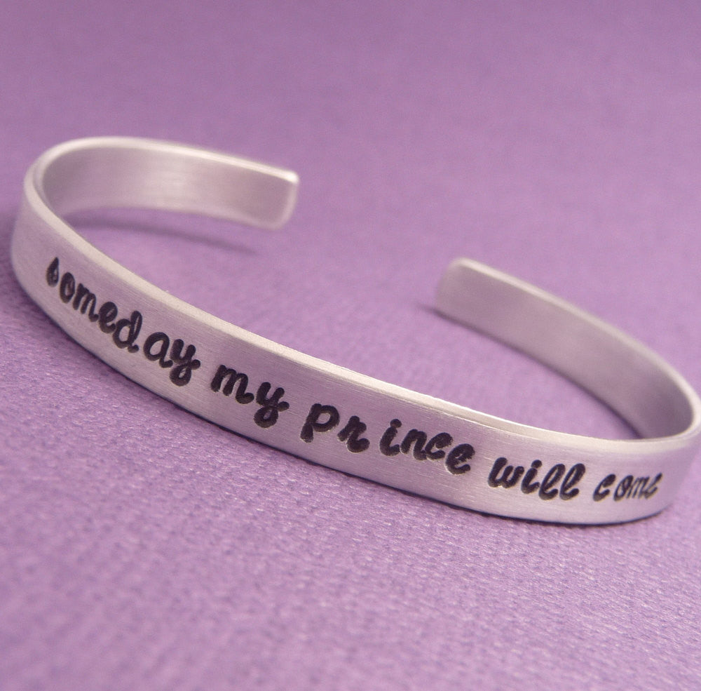 Snow White Inspired - Someday My Prince Will Come - A Hand Stamped Bracelet in Aluminum or Sterling Silver